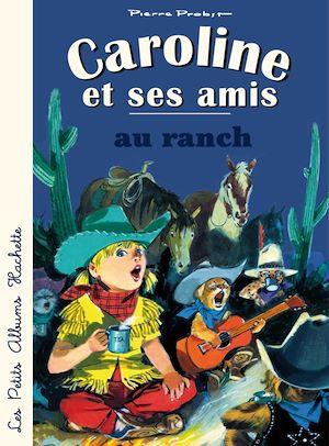 Caroline et ses amis au ranch
