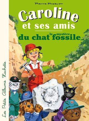 Caroline et ses amis - le mystère du chat fossile