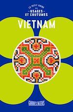 Download this eBook Vietnam, le petit guide des usages et coutumes