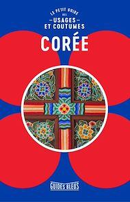 Téléchargez le livre :  Corée : le petit guide des usages et coutumes