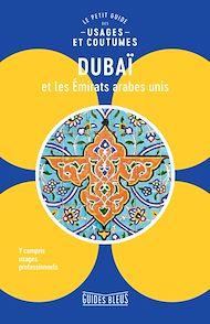 Téléchargez le livre :  Dubaï et les Émirats arabes unis : le petit guide des usages et coutumes