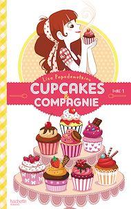 Téléchargez le livre :  Cupcakes et compagnie - Tome 1 - La gourmandise n'est pas du tout un vilain défaut