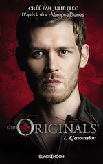 Télécharger cet ebook : The Originals - Tome 1 - L'ascension