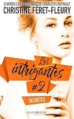 Télécharger cet ebook : Les Intrigantes - Tome 2 - Secrètes