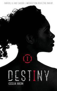 Téléchargez le livre :  Destiny - Tome 1 - Imparfaite