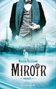 Téléchargez le livre :  Paranoïa - tome 2 - Miroir