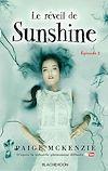 Sunshine - Épisode 2 - Le réveil de Sunshine | McKenzie, Paige