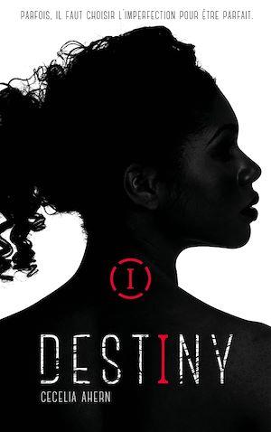 Destiny - Tome 1 - Imparfaite | Ahern, Cecelia. Auteur
