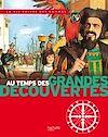 Au temps des grandes découvertes : 1450-1550 : l'éveil de l'Europe