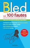 Télécharger le livre :  BLED Les 100 fautes que les recruteurs ne veulent plus voir (Certif Voltaire)