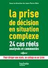 Télécharger le livre :  La prise de décision en situation complexe : 24 cas réels analysés et commentés