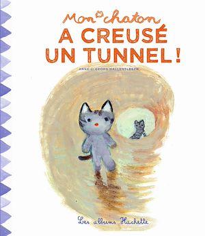 Image de couverture (Mon chaton. Volume 6, Mon chaton a creusé un tunnel !)