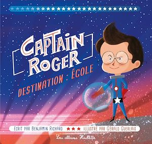 Captain Roger, destination : école
