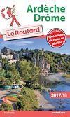 Guide du Routard Ardèche, Drôme 2017/18 | Gloaguen, Philippe