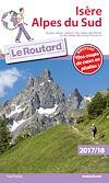 Guide du Routard Isère, Alpes du Sud 2017/18 | Collectif, . Auteur