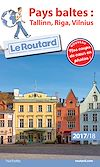Guide Routard Pays Baltes : Tallinn, Riga, Vilnius | Collectif, . Auteur