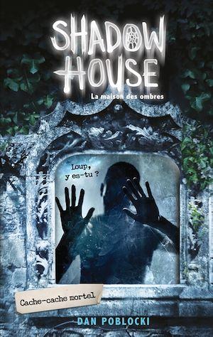Shadow House - La Maison des ombres - Tome 2 - Cache-cache mortel