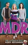 MDR - Menteuse Drôlement Raleuse | Keplinger, Kody. Auteur