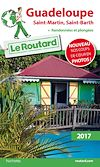 Guide du Routard Guadeloupe (St Martin, St Barth) 2017