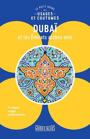 Image de couverture (Dubaï et les Émirats arabes unis : le petit guide des usages et coutumes)