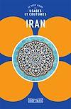 Iran : le petit guide des usages et coutumes | Collectif,