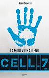 Cell.7. Volume 2, La mort vous attend