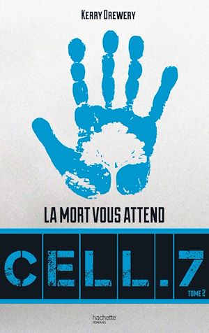 Cell. 7 - Tome 2 - Jour 7