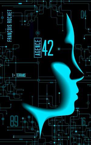 Agence 42 - Tome 1 - Terrans | Rochet, François. Auteur