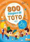 Télécharger le livre :  800 blagues de Toto 2018