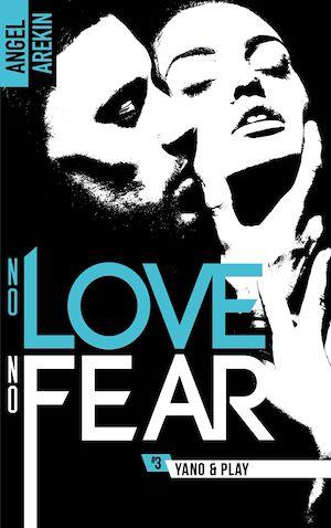 Téléchargez le livre :  No love no fear - 3 - Yano & Play