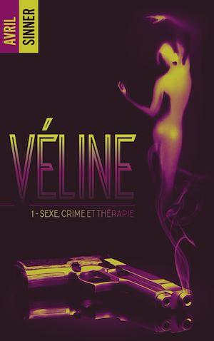Téléchargez le livre :  Véline - tome 1 - Sexe, crime & thérapie : un thriller torride,  une romance à suspense