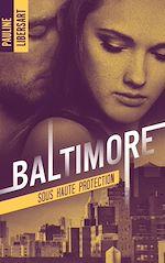 Téléchargez le livre :  Baltimore 2 - Sous haute protection