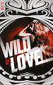 Télécharger le livre : Wild & Rebel - Tome 2 - Wild in love