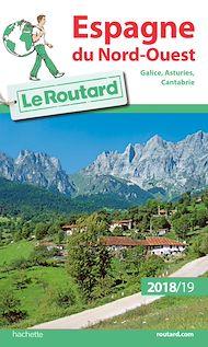 Téléchargez le livre :  Guide du Routard Espagne du Nord Ouest 2018/19