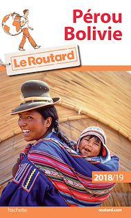 Téléchargez le livre :  Guide du Routard Pérou, Bolivie 2018/19