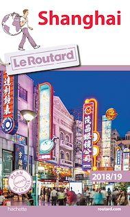 Téléchargez le livre :  Guide du Routard Shanghai 2018/19