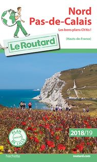 Téléchargez le livre :  Guide du Routard Nord, Pas-de-Calais 2018/19