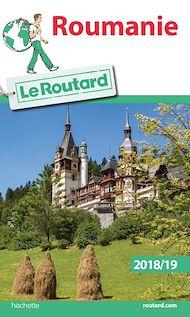Téléchargez le livre :  Guide du Routard Roumanie 2018/19