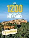 Télécharger le livre :  Nos 1200 coups de coeur en France