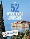 Télécharger le livre :  Nos 52 week-ends coups de coeur dans les plus belles villes d'Europe