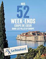 Téléchargez le livre :  Nos 52 week-ends coups de coeur dans les plus belles villes d'Europe