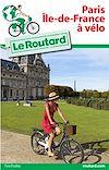 Télécharger le livre : Guide du Routard Île de France à vélo