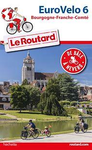 Téléchargez le livre :  Guide du Routard Euro Vélo 6