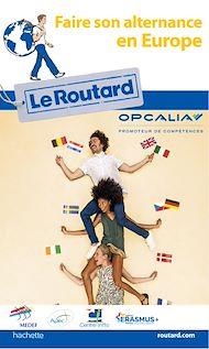 Téléchargez le livre :  Guide du Routard Faire son alternance en Europe