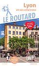 Télécharger le livre : Guide du Routard Lyon et ses environs 2019