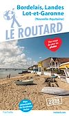 Télécharger le livre :  Guide du Routard Bordelais, Landes, Lot-et-Garonne 2019