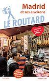 Télécharger le livre :  Guide du Routard Madrid et ses environs 2019