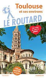 Téléchargez le livre :  Guide du Routard Toulouse et ses environs 2019/20