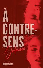 Download this eBook A contre sens - Tome 3 - Jalousie