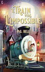 Download this eBook Le train vers l'impossible - Tome 1 - Une livraison maudite